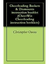 Cheerleading Baskets & Dismounts instruction booklet (CheerWiz Cheerleading instruction booklets)