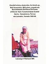 Grenfell misioa eta jendea Ice break-up Mail itsasontziz Mail plano argazki eta Borondatezko Zerbitzua Overseas (VSO) Air Nain Transferentziak Euskal Herria ... (Photo Albums Book 5) (Basque Edition)