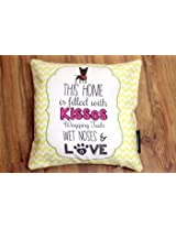 HUFT Cushion Cover This Home if fill with Kisses Wagging Tails Wet Nose & Love