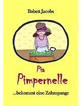 Pia Pimpernelle: ...bekommt eine Zahnspange (German Edition)