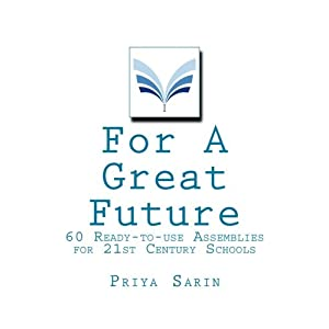 For A Great Future: 60 Ready-to-use Assemblies for 21st Century Schools