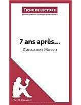 7 ans après de Guillaume Musso (Fiche de lecture): Résumé Complet Et Analyse Détaillée De L'oeuvre