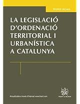 La legislació d Žordenació territorial i urbanística a Catalunya