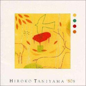 : HIROKO TANIYAMA '80s