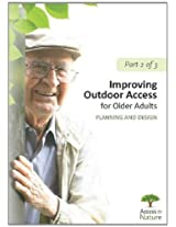 Access to Nature: Planning Outdoor Space for Aging: Improving Outdoor Access for Older Adults: Planning and Design Part 2