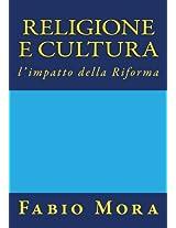Religione e cultura: l'impatto della Riforma: Volume 1 (Polifemo supplementi)