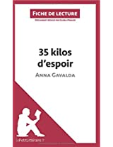 35 kilos d'espoir d'Anna Gavalda (Fiche de lecture): Comprendre La Littérature Avec Lepetitlittéraire.Fr