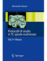 Protocolli di studio in TC spirale multistrato: Volume 4: Neuro