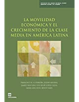 Economic Mobility and the Rise of the Latin American Middle Class (Latin America and Caribbean Studies)