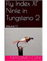Fly Index XI° Ninfe in Tungsteno 2: Volume 11 (Italian Edition)