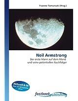 Neil Armstrong: Der erste Mann auf dem Mond  und seine potentiellen Nachfolger