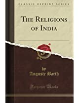 The Religions of India (Classic Reprint)