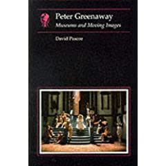 Peter Greenaway: Museums and Moving Images (Essays in Art and Culture)