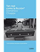 TAN REAL COMO LA FICCIÓN: Herramientas narrativas en periodismo (Spanish Edition)