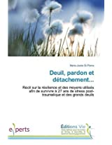 Deuil, Pardon Et Detachement... (Omn.Vie)