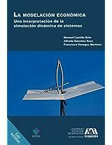 La modelación económica. Una interpretación de la simulación dinámica de sistemas (Spanish Edition)