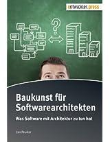 Baukunst für Softwarearchitekten. Was Software mit Architektur zu tun hat (German Edition)