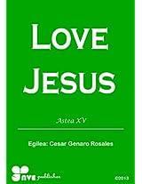 LOVE JESUS (Nola kristau bizitzan hazten Book 15) (Basque Edition)