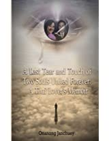 A Last Tear and Touch of Two Souls United Forever: A Thai Lover?s Memoir: (in Thai language)