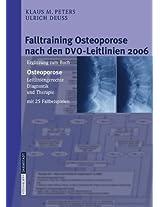 Falltraining Osteoporose nach den DVO-Leitlinien 2006: Ergänzung zum Buch - Osteoporose. Leitliniengerechte Diagnostik und Therapie mit 25 Fallbeispielen