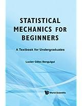 Statistical Mechanics for Beginners: A Textbook for Undergraduates