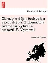 Obrazy Z de Jin C Esky Ch a Rakousky Ch. Z Doma CI Ch Pramenu Vybral a Sestavil F. Vymazal