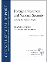Foreign Investment and National Security: Getting the Balance Right (Council Special Report)