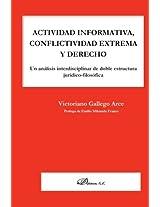 Actividad informativa, conflictividad extrema y derecho: Un análisis interdisciplinar de doble estructura jurídico-filosófica