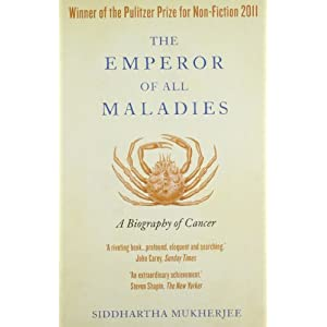 The Emperor of All Maladie: A Biography of Cancer
