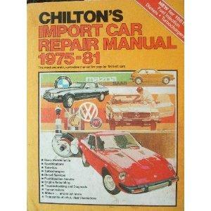 【クリックで詳細表示】Chilton's Import Car Repair Manual 75-81 (Chilton's Import Auto Service Manual) [ハードカバー]