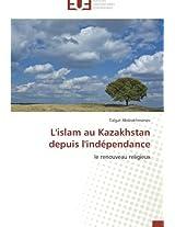 L'Islam Au Kazakhstan Depuis L'Independance (Omn.Univ.Europ.)