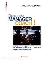 Devenez Manager Coach: Développez les Richesses Humaines et prévenez le burn-out
