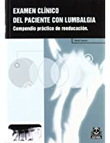 examen clínico del paciente con lumbalgia / clinical examination of patients with low back pain: compendio práctico de reeducación / practical compendium of reeducation