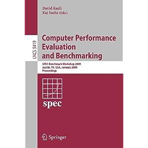 【クリックで詳細表示】Computer Performance Evaluation and Benchmarking: SPEC Benchmark Workshop 2009, Austin, TX, USA, January 25, 2009, Proceedings (Lecture Notes in Computer Science / Programming and Software Engineering): David Kaeli: 洋書