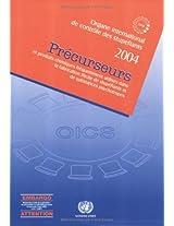 Precurseurs Et Produits Chimiques Frequemment Utilises Dans La Fabrication Illicite de Stupefiants Et de Substances Psychotropes 2004