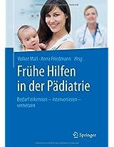 Frühe Hilfen in der Pädiatrie: Bedarf erkennen - intervenieren - vernetzen