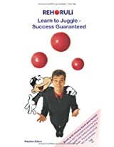 Learn to Juggle - Success Guaranteed