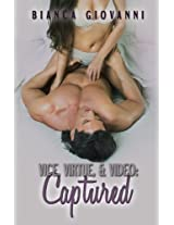 Vice, Virtue & Video: Captured (The Vice, Virtue & Video Series Book 2)