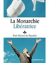 La Monarchie Libératrice Petit Manuel du Royaliste: Louis XX