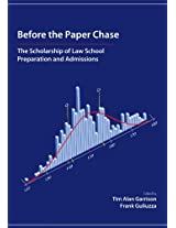 Before the Paper Chase: The Scholarship of Law School Preparation and Admissions