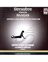 Stress-free Through Raagas: Natural and True Music to Feel Stress Free
