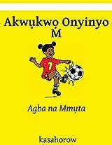 Akwukwo Onyinyo M: Agba Na Mmuta (Kasahorow Igbo)