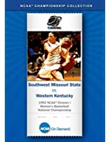 1992 NCAA(r) Division I  Women's Basketball National Semi-Final - SW Missouri State vs. Western Kentucky