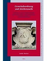 Gemeindeordnung und Kirchenzucht: Johannes a Lascos Kirchenordnung fur London (1555) und die Reformierte Konfessionsbildung: 122 (Studies in Medieval and Reformation Traditions)