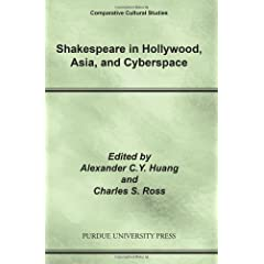 Shakespeare in Hollywood, Asia, and Cyberspace