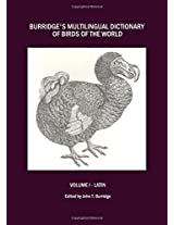 Burridge's Multilingual Dictionary of Birds of the World: Latin Volume 1: 0