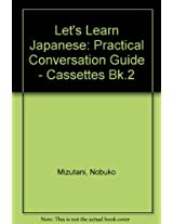 Let's Learn Japanese: Practical Conversation Guide - Cassettes Bk.2