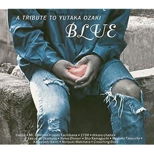 BLUE〜A TRIBUTE TO YUTAKA OZAKI
