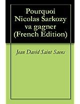 Pourquoi Nicolas Sarkozy va gagner