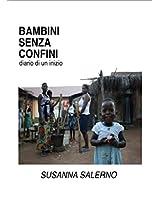 Bambini senza confini: Diario di un inizio (Italian Edition)
